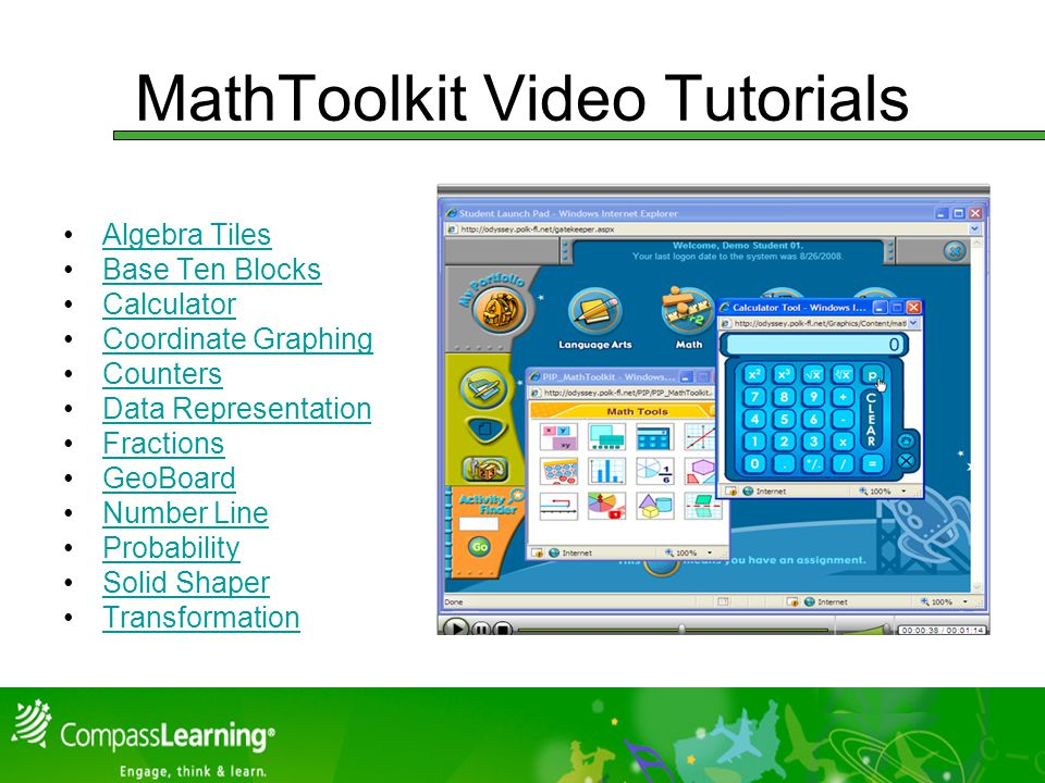 MathToolkit Video Tutorials Algebra Tiles Base Ten Blocks Calculator Coordinate Graphing Counters Data Representation Fractions GeoBoard Number Line Probability Solid Shaper Transformation