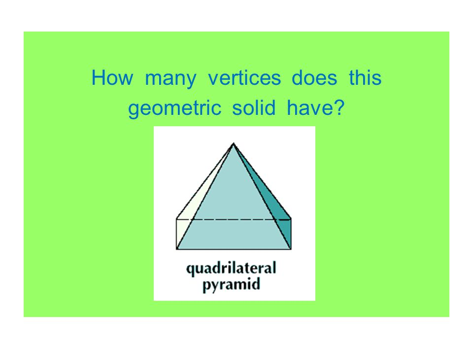 How many vertices does this geometric solid have?