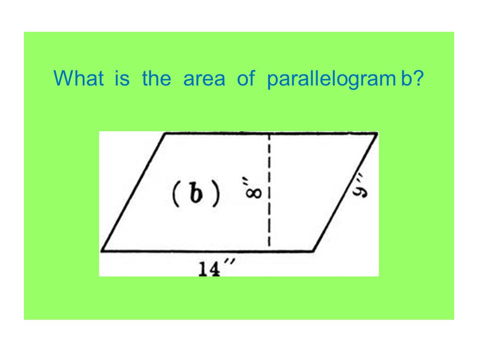 What is the area of parallelogram b?