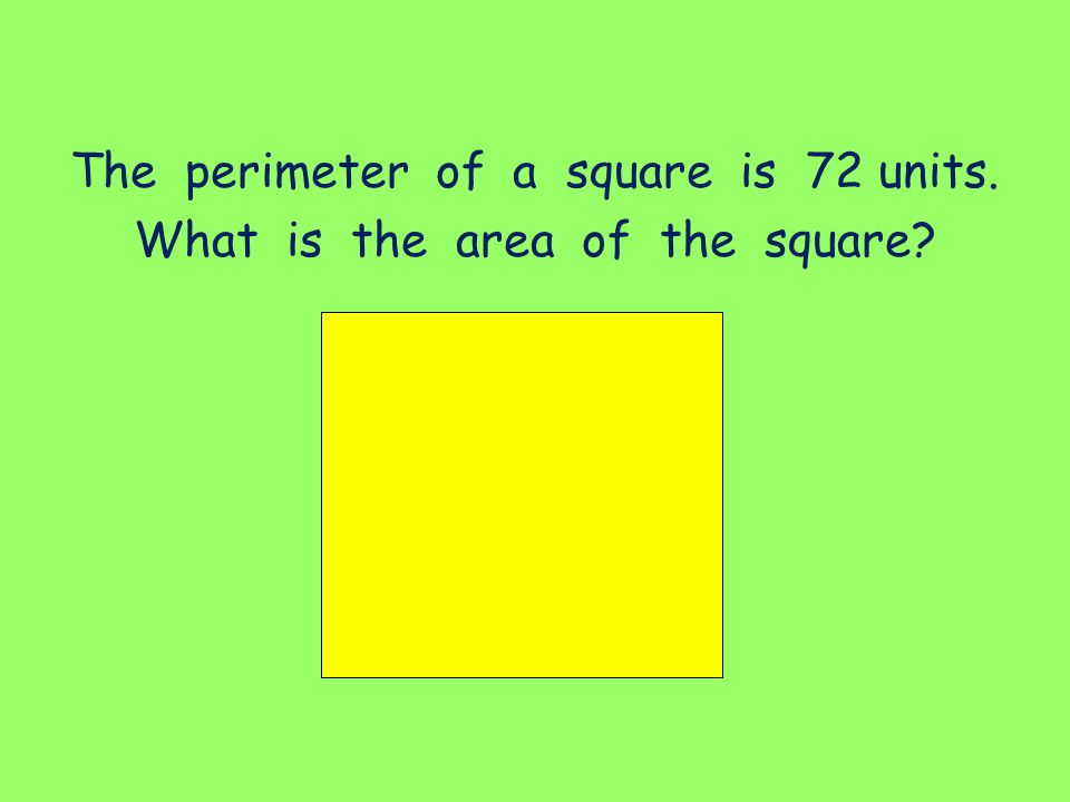 The perimeter of a square is 72 units. What is the area of the square?
