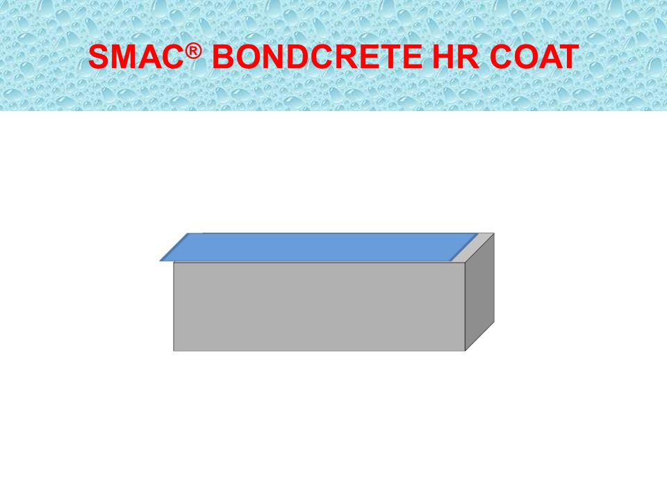 SMAC ® BONDCRETE HR COAT