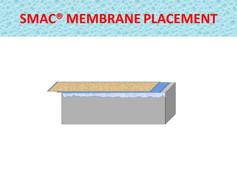 SMAC® MEMBRANE PLACEMENT