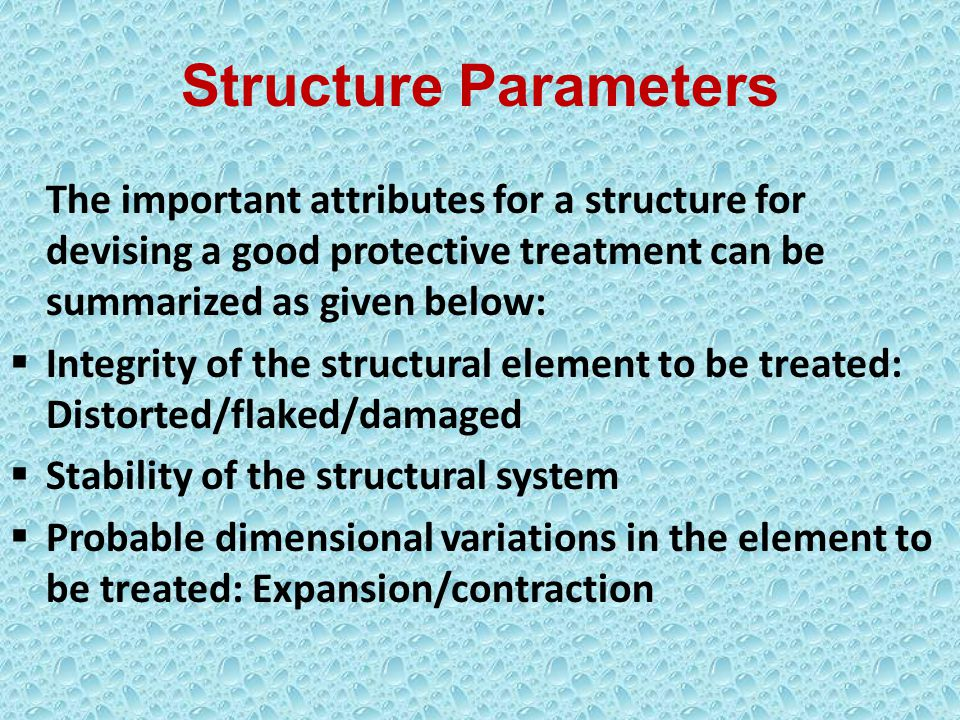 Type of the structure element : Temporary/Long Term Service conditions anticipated: Immersed/Dry/Indoor/Outdoor/Mixed/ Chemical Resistance/Abrasion Resistance /Damp Some other site specific parameters may also be required to be considered, if the situation so warrants.