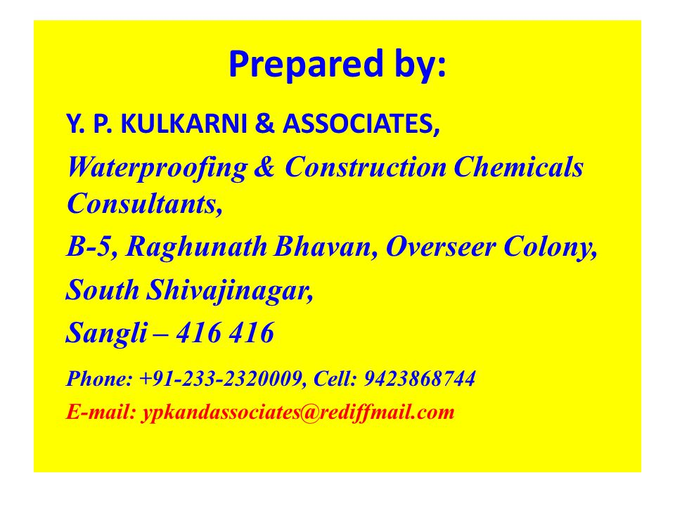 Prepared by: Y. P. KULKARNI & ASSOCIATES, Waterproofing & Construction Chemicals Consultants, B-5, Raghunath Bhavan, Overseer Colony, South Shivajinag