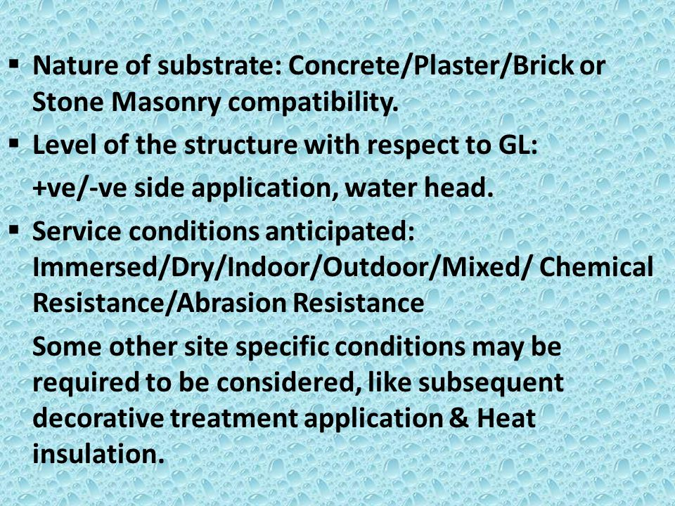 Treatments Available Commercially available treatments for a structure are mainly classified into following distinct types: Various coatings like Epoxies, Polyurethanes, Acrylics, Silicones, Silanes, Siloxanes, Rubberised coatings etc.