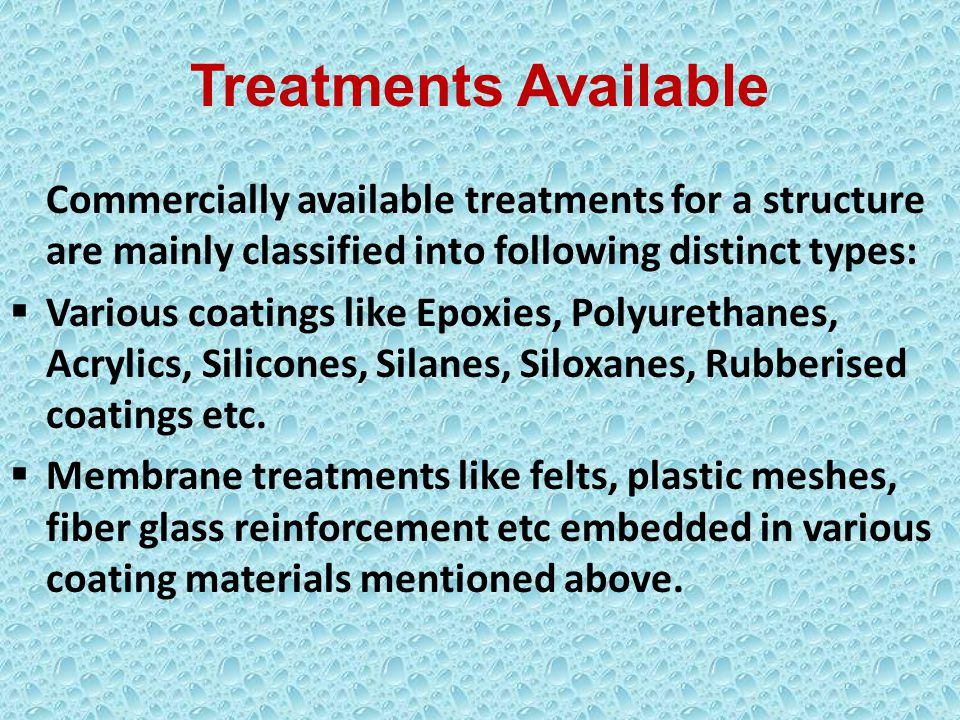 Water repellent treatments like Silicones, Silanes, Siloxanes etc.