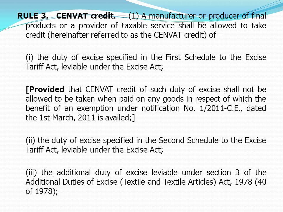 RULE 3. CENVAT credit.