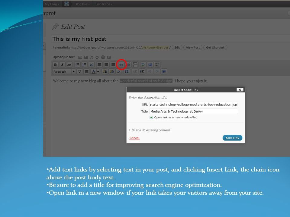 Add text links by selecting text in your post, and clicking Insert Link, the chain icon above the post body text.