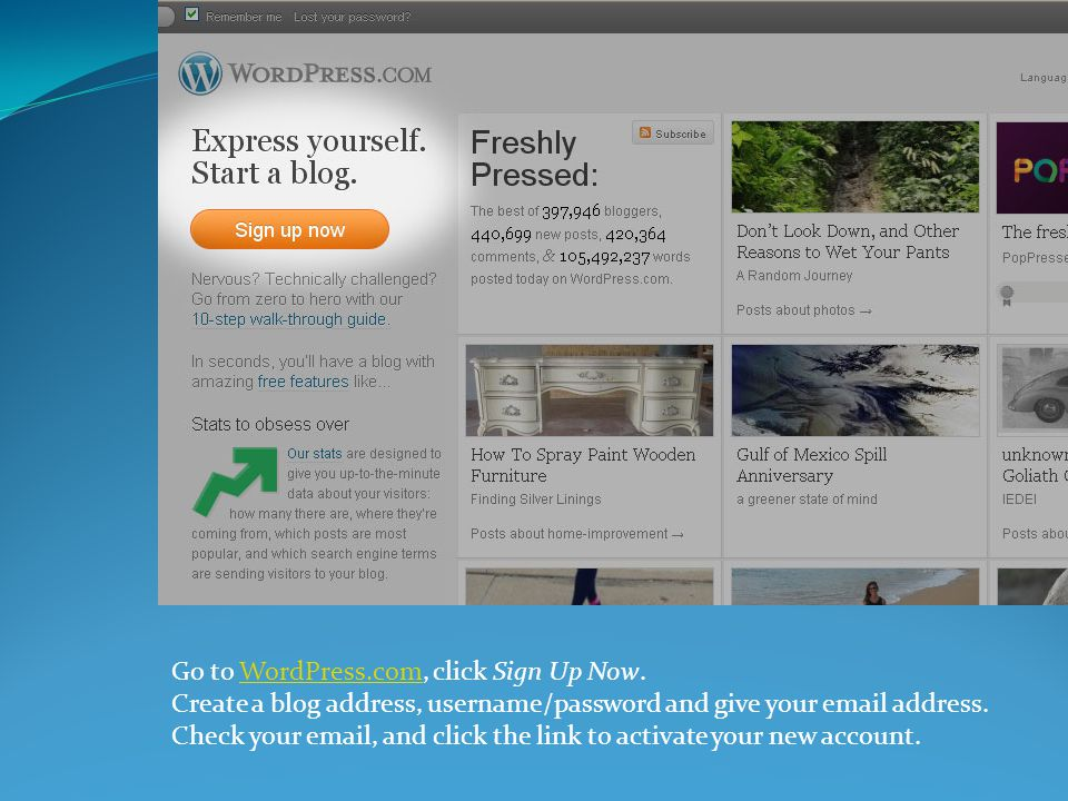 Go to WordPress.com, click Sign Up Now.