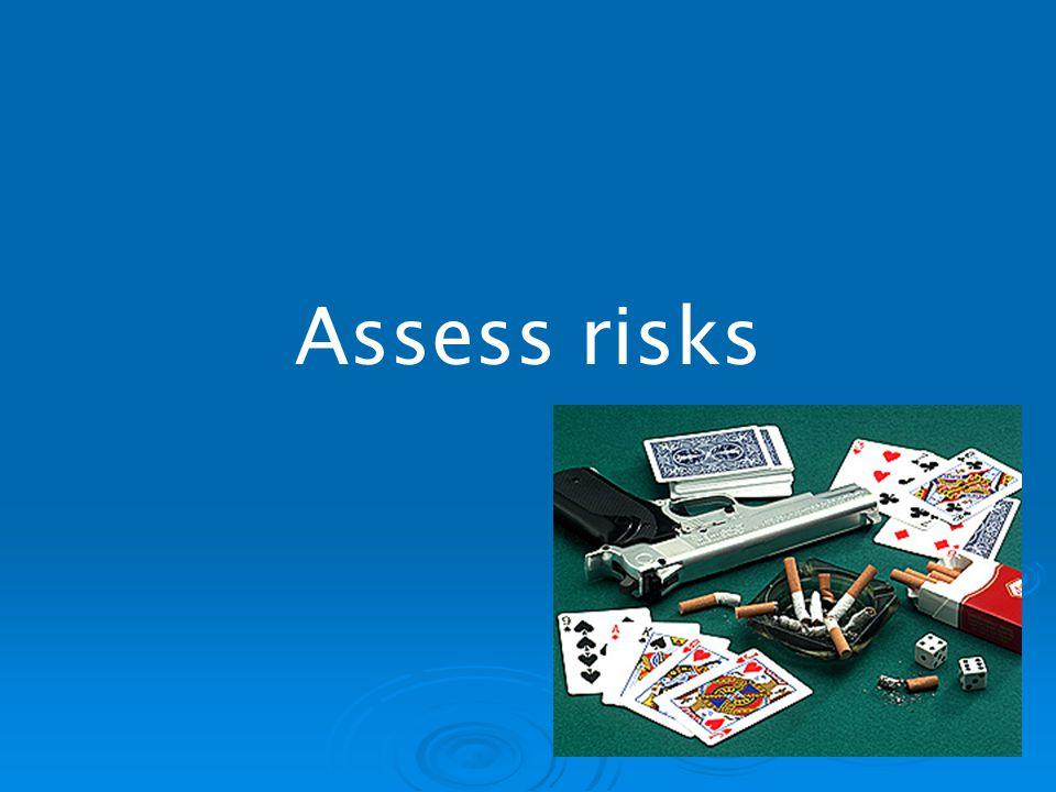 Assess risks