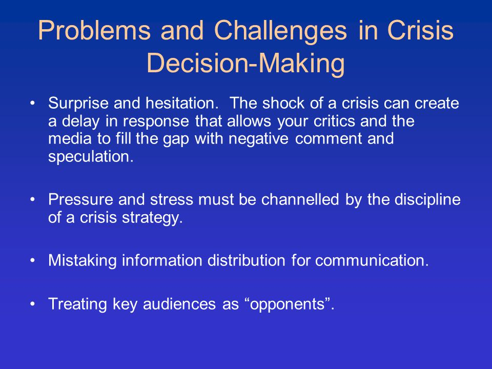 Problems and Challenges in Crisis Decision-Making Surprise and hesitation.