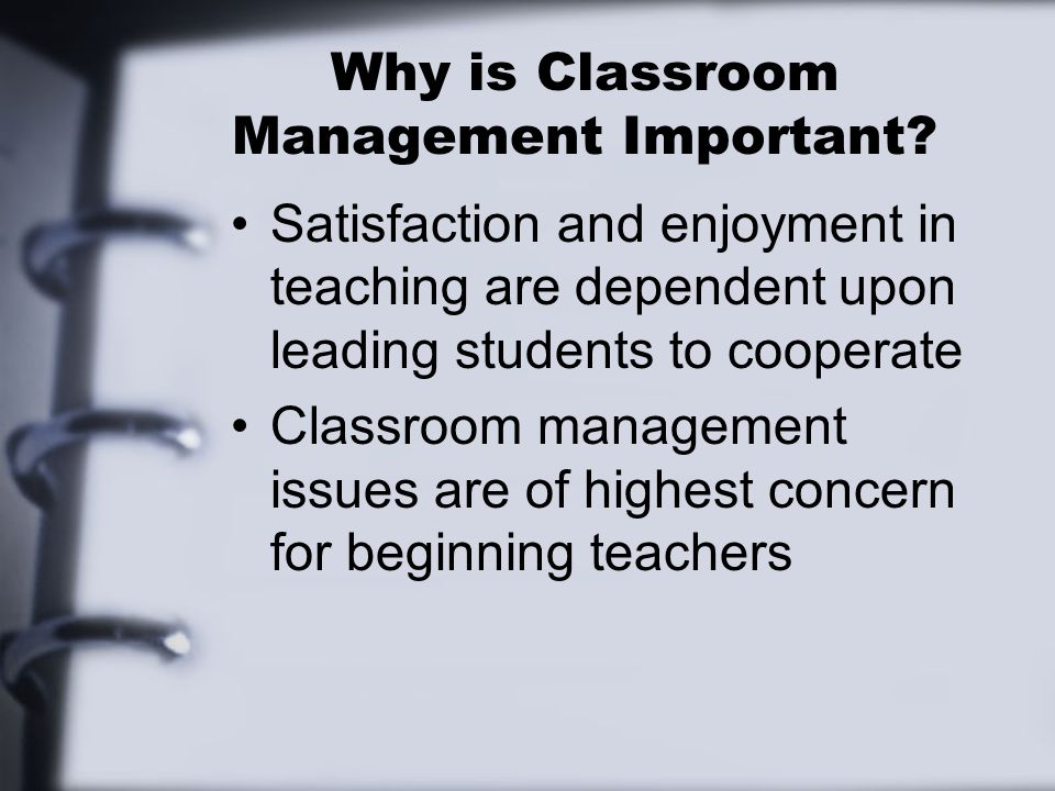 Principles for successful classroom management Deal with disruptive behaviors but also manage to minimize off-task, non- disruptive behaviors Teach students to manage their own behavior Students learn to be on-task and engaged in the learning activities you have planned for them –It is more natural to be off-task than on