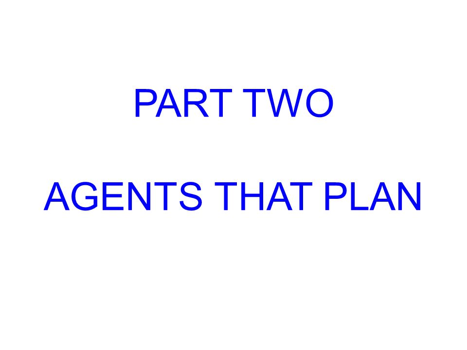 PART TWO AGENTS THAT PLAN