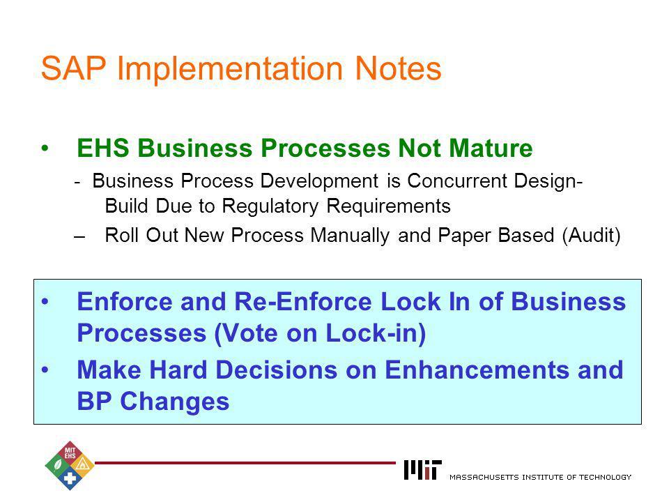 2004 SAP Implementation Notes EHS Business Processes Not Mature - Business Process Development is Concurrent Design- Build Due to Regulatory Requireme