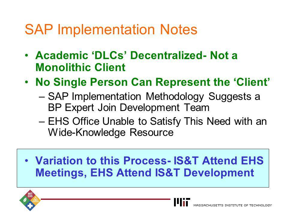 2004 SAP Implementation Notes Academic DLCs Decentralized- Not a Monolithic Client No Single Person Can Represent the Client –SAP Implementation Metho