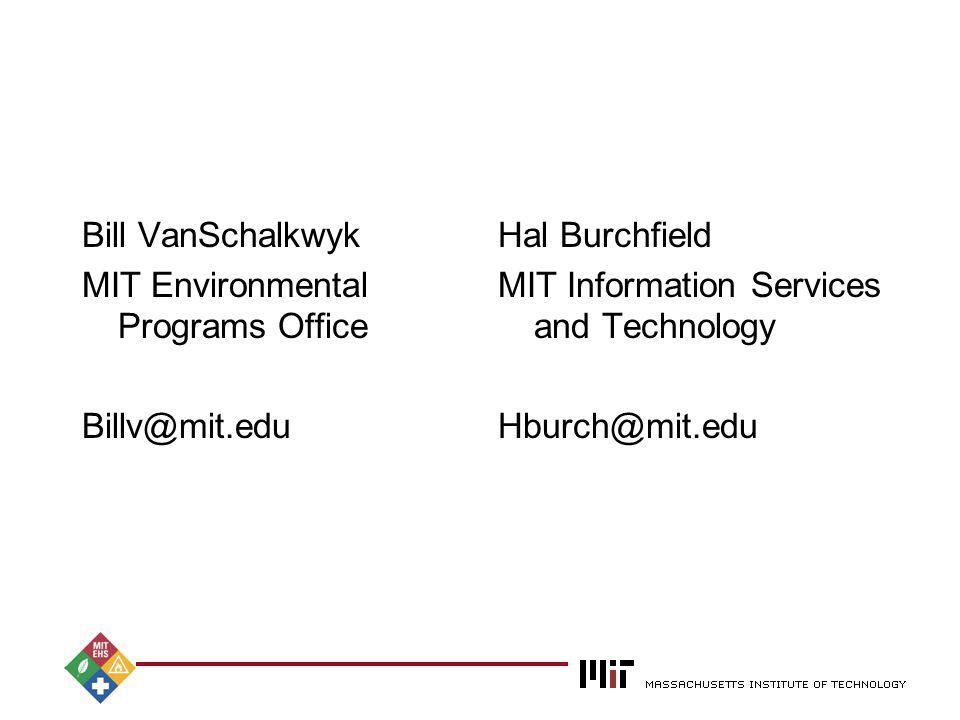 2004 Bill VanSchalkwyk MIT Environmental Programs Office Billv@mit.edu Hal Burchfield MIT Information Services and Technology Hburch@mit.edu