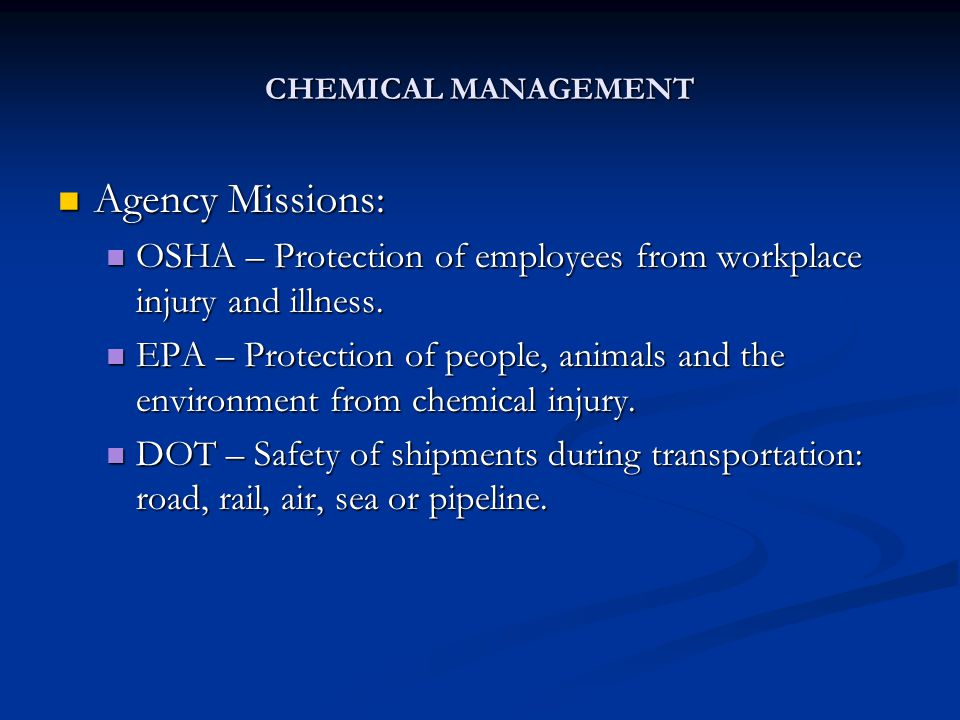 CHEMICAL MANAGEMENT OSHA requires that employers provide a healthy workplace.
