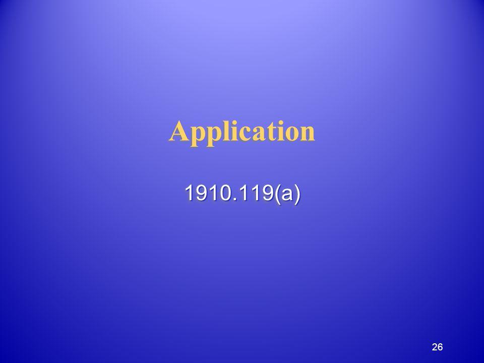 Application 1910.119(a)1910.119(a) 26
