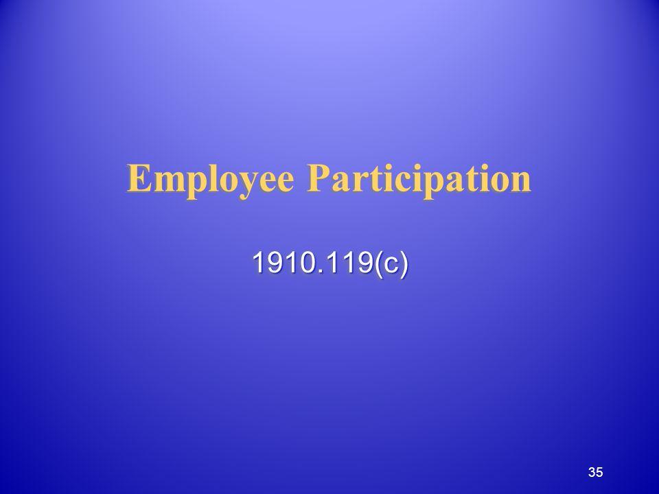 Employee Participation 1910.119(c)1910.119(c) 35
