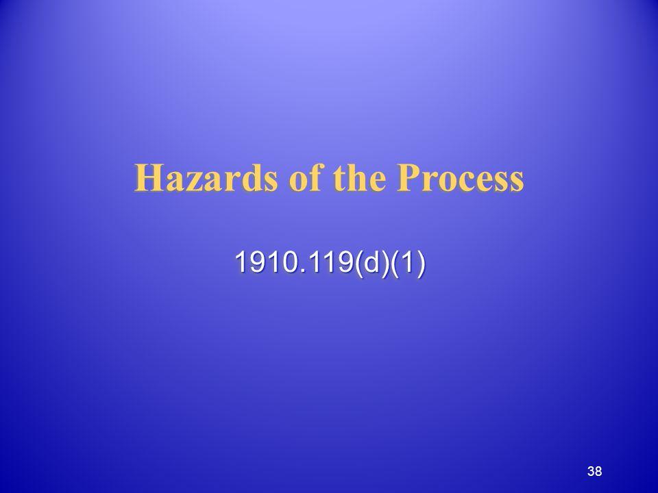 Hazards of the Process 1910.119(d)(1)1910.119(d)(1) 38