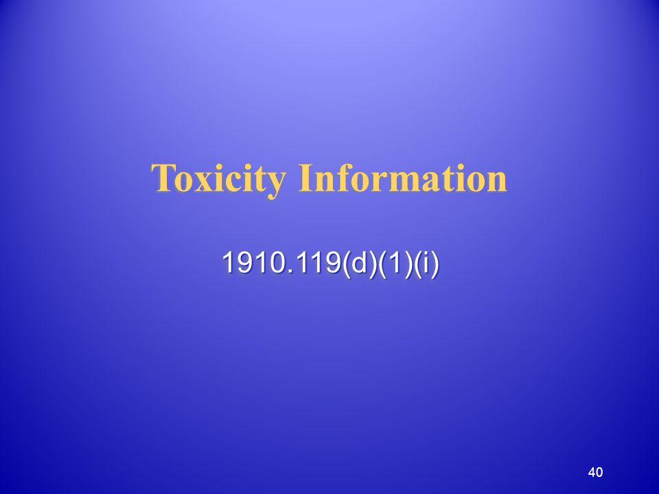 Toxicity Information 1910.119(d)(1)(i)1910.119(d)(1)(i) 40