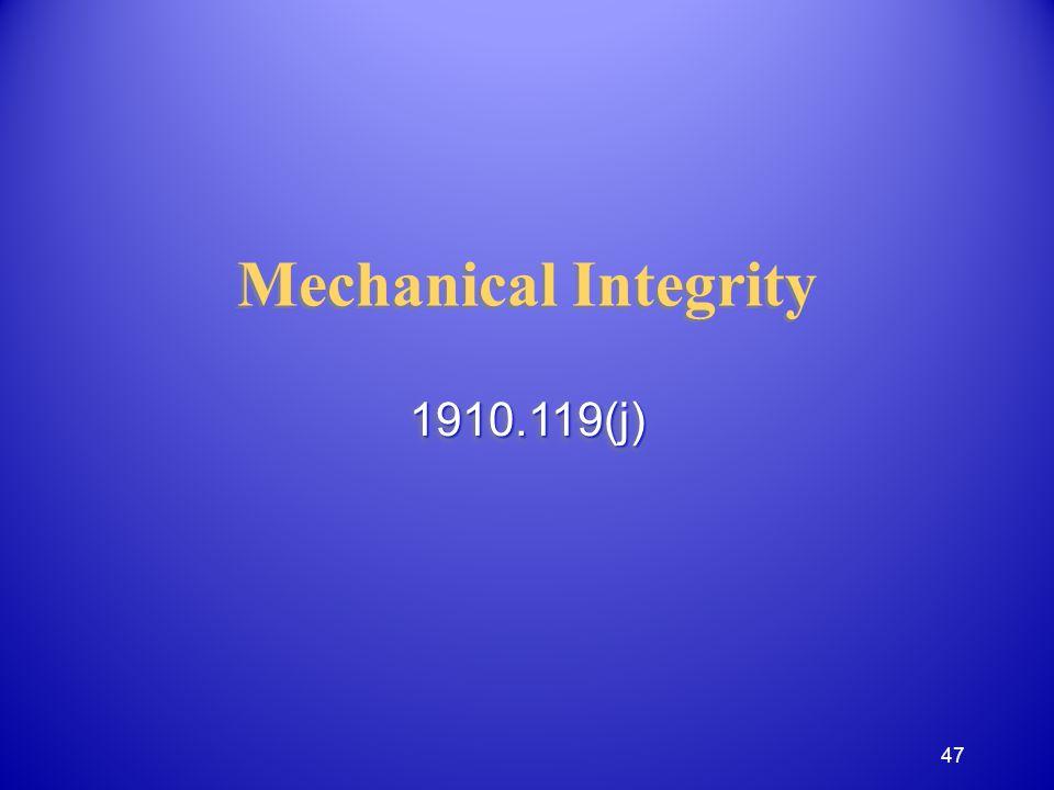 Mechanical Integrity 1910.119(j)1910.119(j) 47