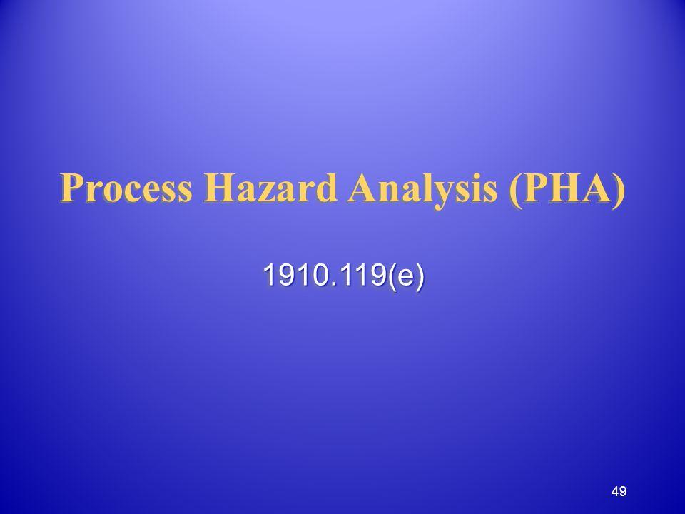 Process Hazard Analysis (PHA) 1910.119(e)1910.119(e) 49