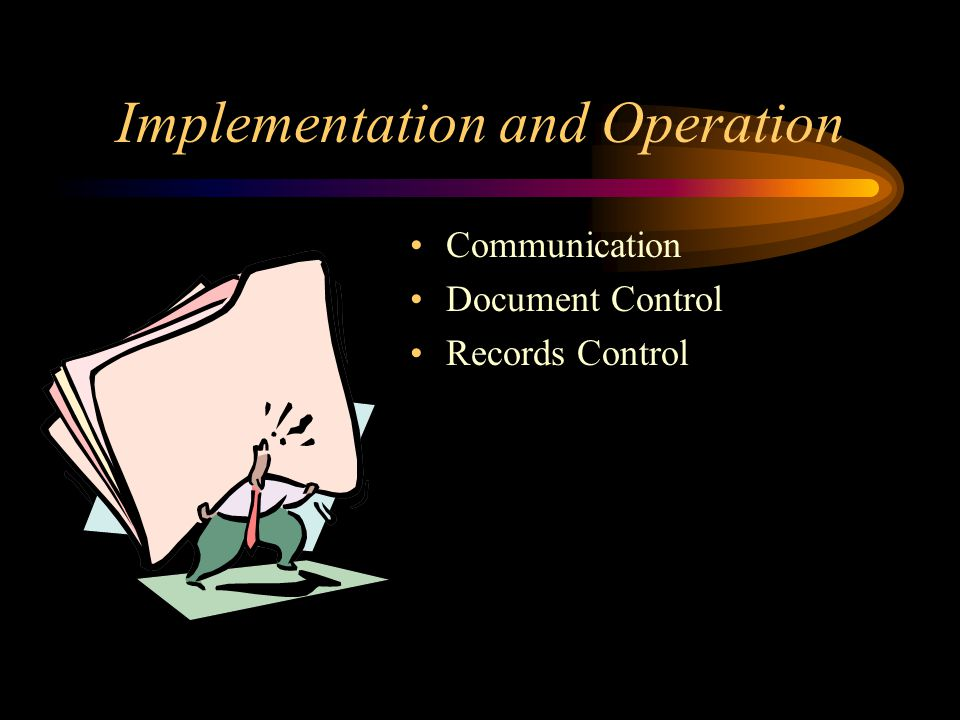 Implementation and Operation Communication Document Control Records Control