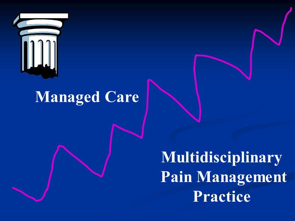 Multidisciplinary Pain Management Practice Managed Care