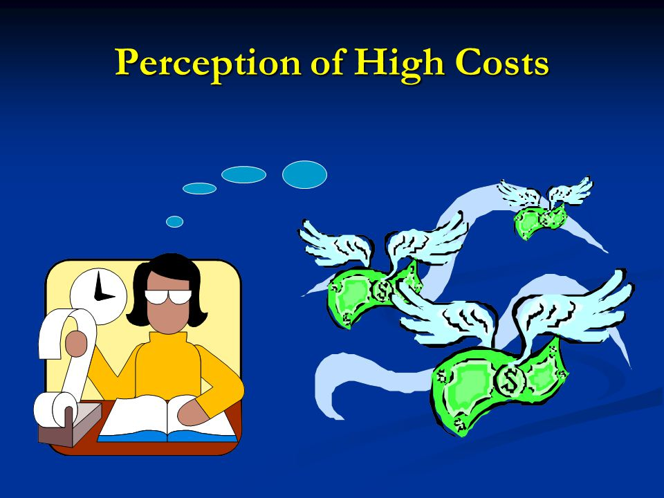 Perception of High Costs