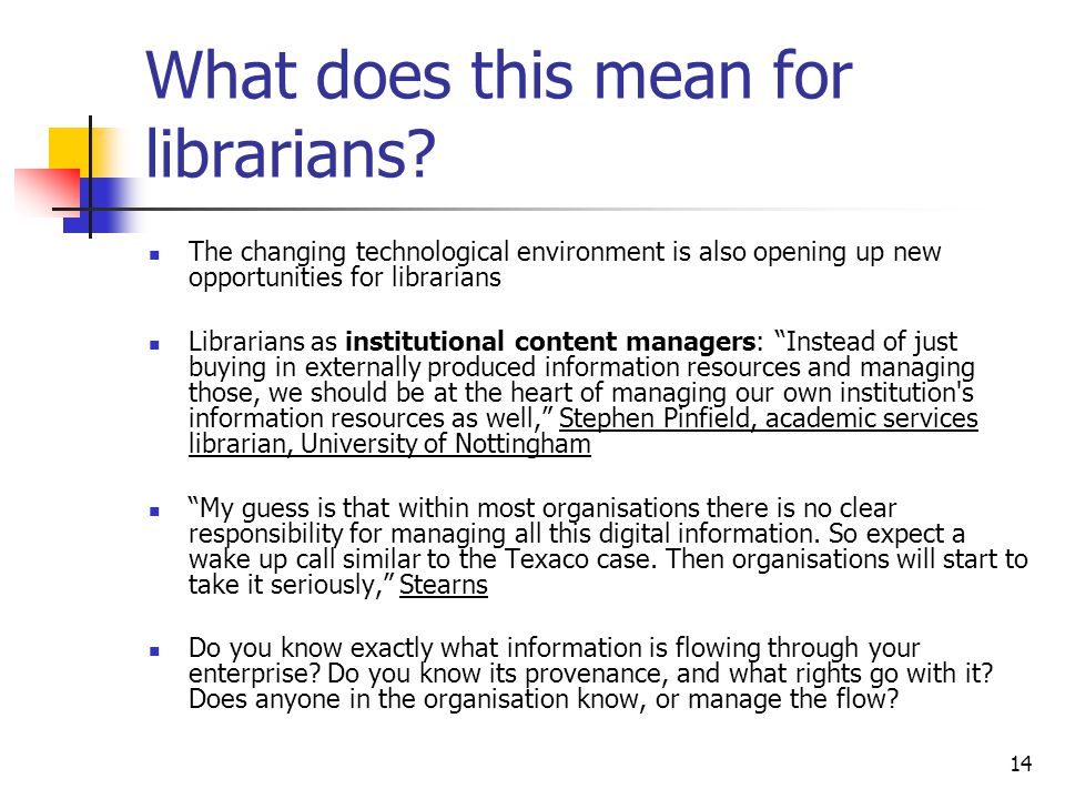 14 What does this mean for librarians.