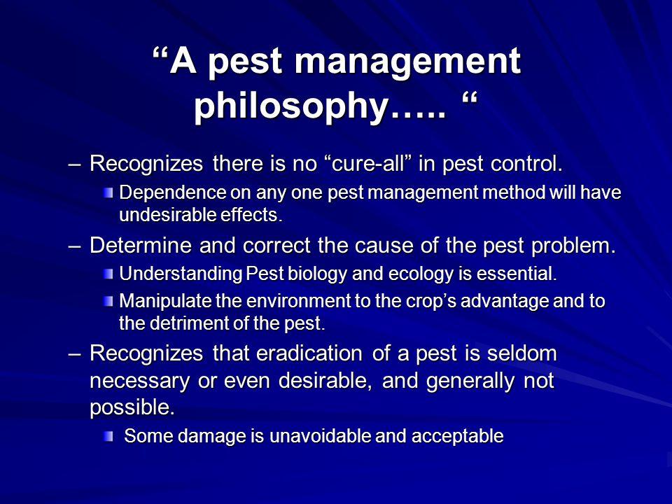A pest management philosophy…..A pest management philosophy…..