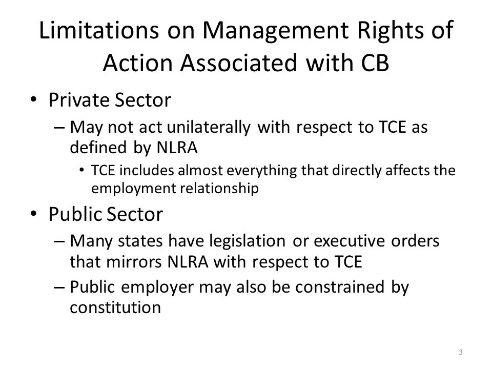 Subcontracting Addressed in agreement – Right to subcontract determined by agreement Weak limitation on subcontracting – discussion before contracting out, i.e., The company shallinform the union of any construction or repair work, or bargaining unit work, to be contracted out prior to the writing of the contract, and discuss it with the union Reasonableness – The Company will make every reasonable effort to use its available working force and equipment in order to avoid having its work performed by outside contractors or The Company will use its own employees whenever possible.