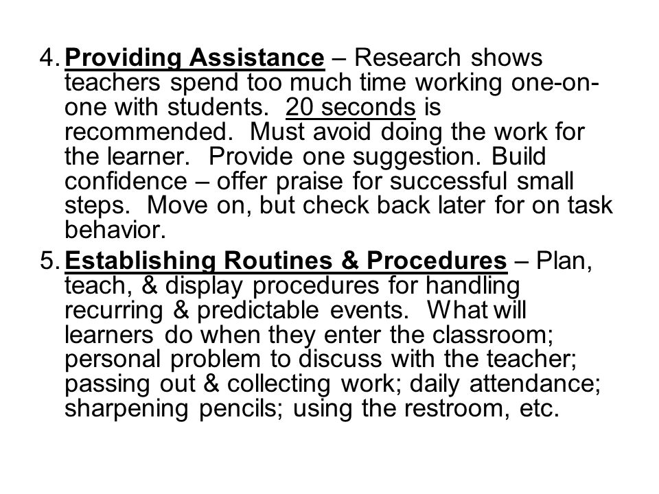 4.Providing Assistance – Research shows teachers spend too much time working one-on- one with students.