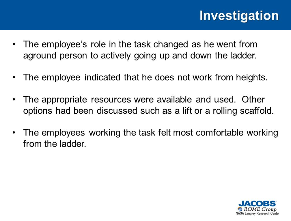 Investigation The employees role in the task changed as he went from aground person to actively going up and down the ladder.
