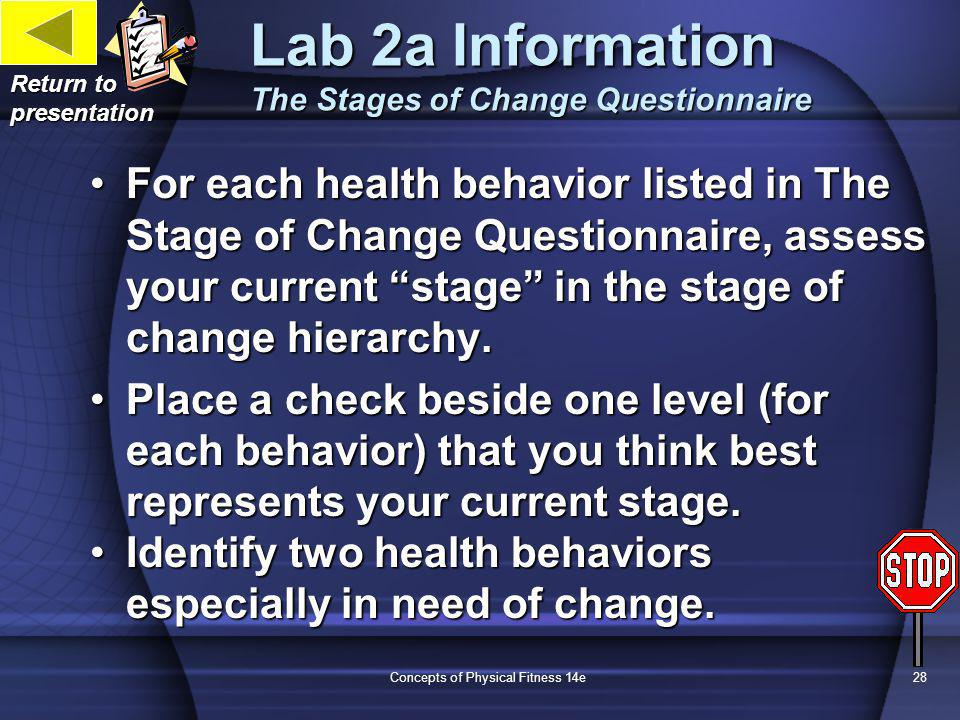 Concepts of Physical Fitness 14e28 Lab 2a Information The Stages of Change Questionnaire Return to presentation For each health behavior listed in The