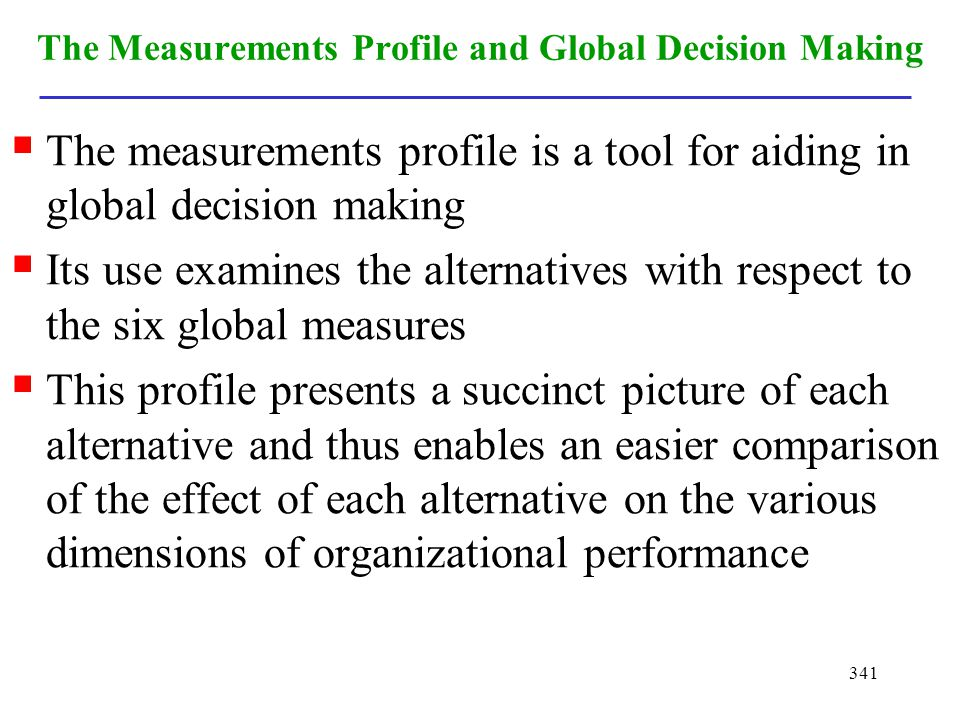 341 The Measurements Profile and Global Decision Making The measurements profile is a tool for aiding in global decision making Its use examines the a
