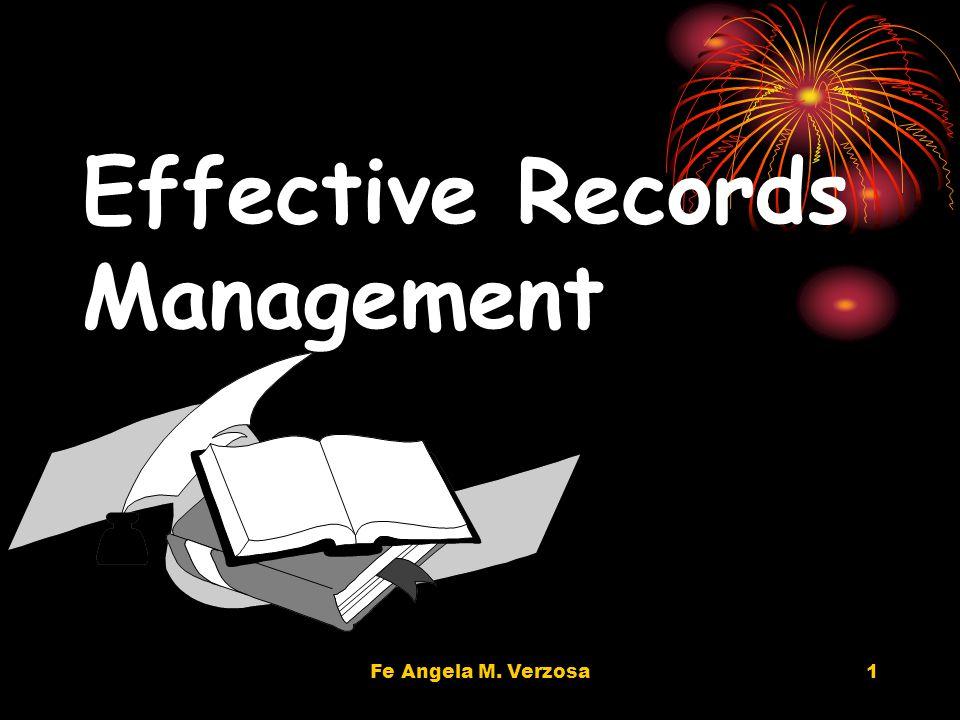 Fe Angela M. Verzosa1 Effective Records Management