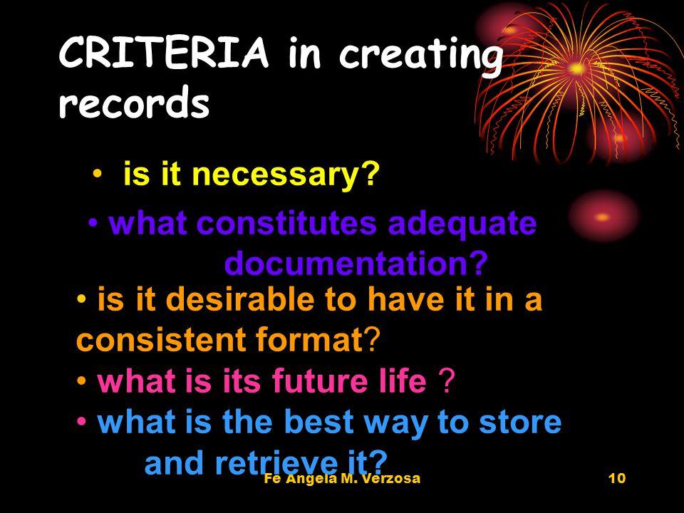 10 CRITERIA in creating records is it necessary. what constitutes adequate documentation.