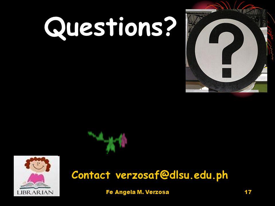Fe Angela M. Verzosa17 Contact verzosaf@dlsu.edu.ph Questions