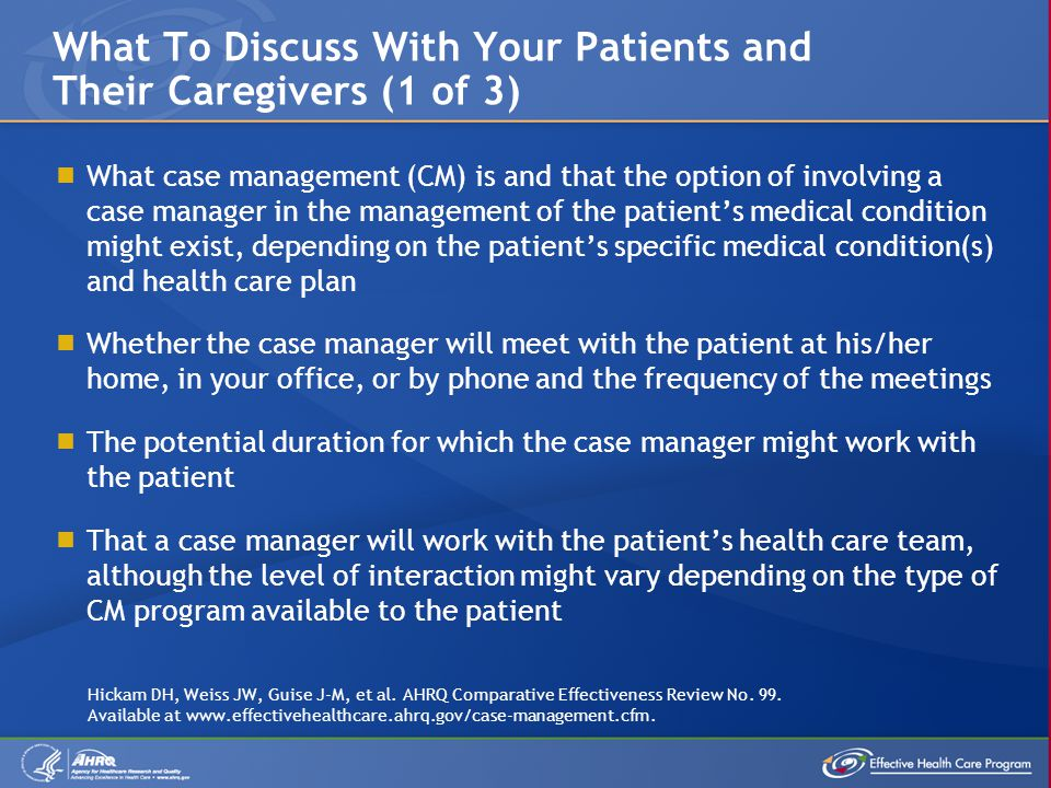 What case management (CM) is and that the option of involving a case manager in the management of the patients medical condition might exist, dependin