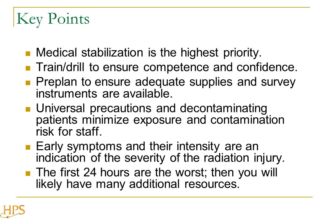 Key Points Medical stabilization is the highest priority.