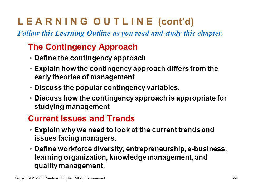 Copyright © 2005 Prentice Hall, Inc. All rights reserved.2–6 L E A R N I N G O U T L I N E (contd) Follow this Learning Outline as you read and study