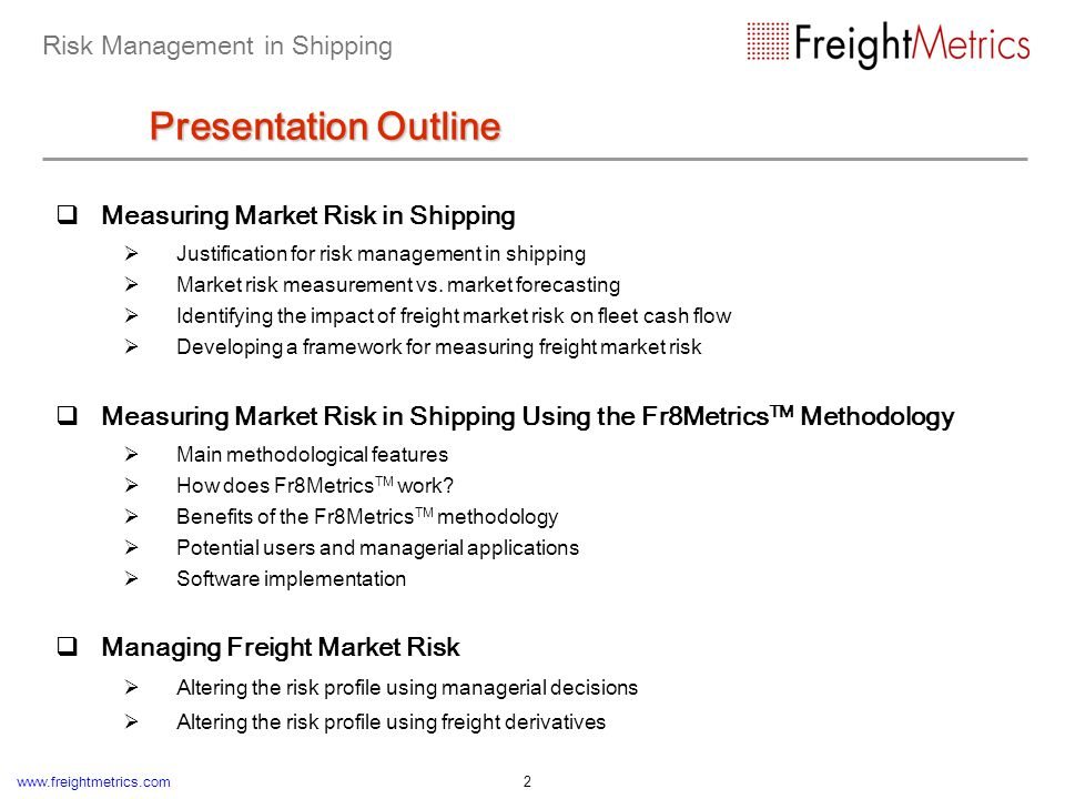 www.freightmetrics.com 33 Main methodological features Fr8Metrics is a framework for quantifying freight market risk in shipping portfolios.