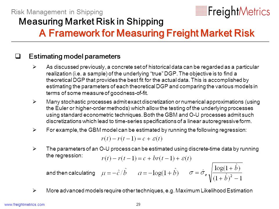www.freightmetrics.com 29 Estimating model parameters As discussed previously, a concrete set of historical data can be regarded as a particular reali