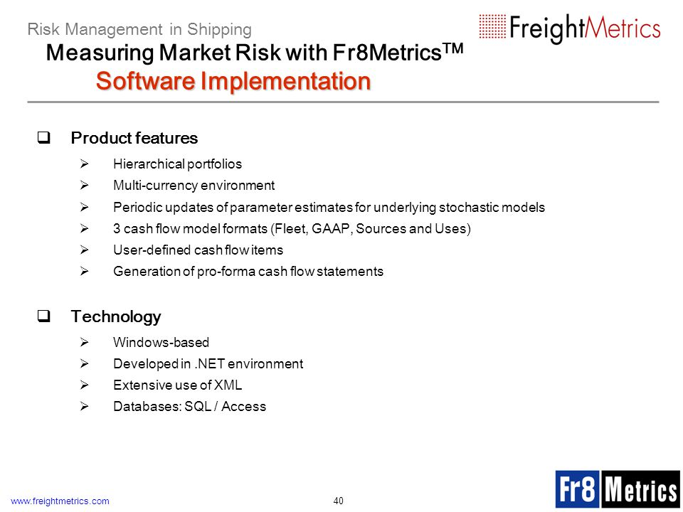www.freightmetrics.com 40 Product features Hierarchical portfolios Multi-currency environment Periodic updates of parameter estimates for underlying s