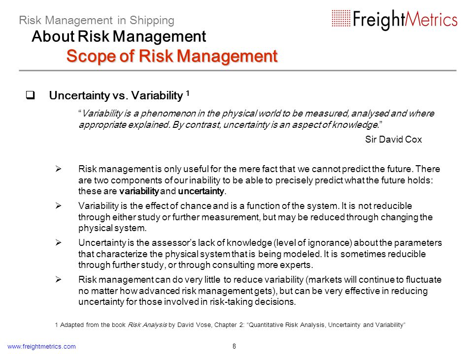 www.freightmetrics.com 9 Modern applications of Risk Management Exposure measurement and reporting Market risk (since early 90s) Credit risk (since late 90s) Operational risk (new area) Economic capital estimation Allocation of capital Risk-based pricing Risk limits Risk-adjusted performance evaluation Modern Applications of Risk Management Risk Management in Shipping About Risk Management Modern Applications of Risk Management