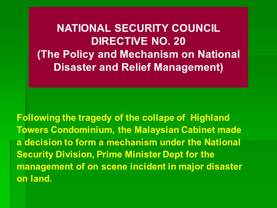 The need to formulate a policy and mechanism of Disaster Management in an integrated, coordinated and systematic manner to manage and handle disasters on land.