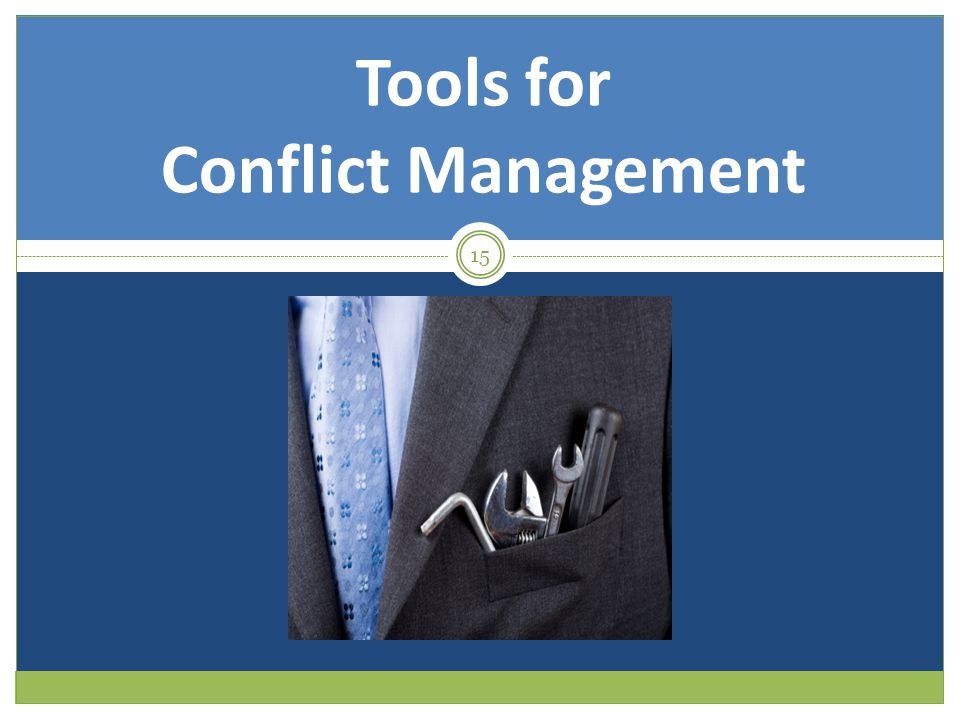 Tools for Conflict Management 15