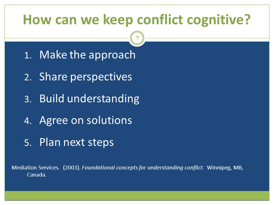 How can we keep conflict cognitive.1. Make the approach 2.